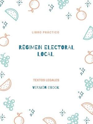 cover image of RÉGIMEN ELECTORAL LOCAL