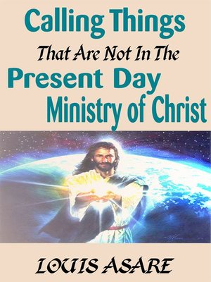 cover image of Calling Things That Are Not In the Present Day Ministry of Christ