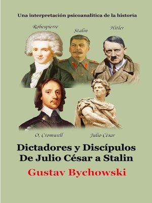cover image of Dictadores y discípulos. De Julio César a Stalin
