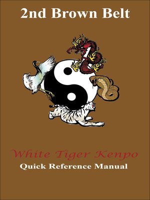 cover image of White Tiger Kenpo 2nd Brown Belt Reference Manual