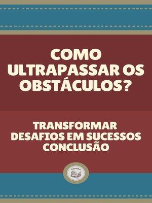 cover image of COMO ULTRAPASSAR OS OBSTÁCULOS?