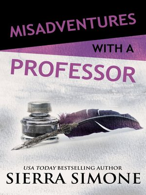 cover image of Misadventures with a Professor