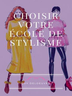 cover image of CHOISIR VOTRE ÉCOLE DE STYLISME