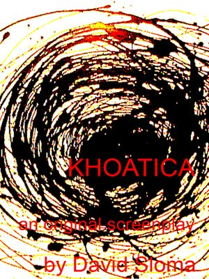 cover image of Khaotica--An Original Screenplay