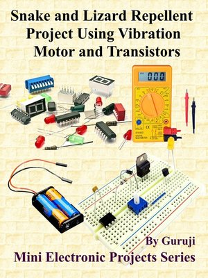 cover image of Snake and Lizard Repellent Project Using Vibration Motor and Transistors