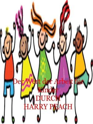 cover image of Der Wert der Arbeit für Kinder