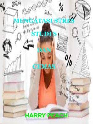 cover image of MENGATASI STRES STUDI S DAN CEMAS
