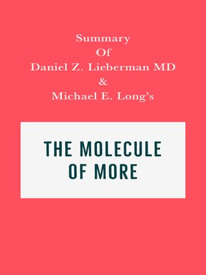 cover image of Summary of Daniel Z. Lieberman MD & Michael E. Long's the Molecule of More