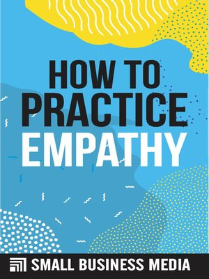 cover image of How to Practice Empathy