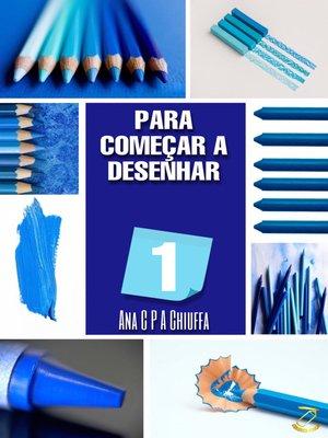 cover image of PARA COMEÇAR a DESENHAR 1