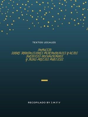 cover image of IMPUESTO SOBRE TRANSMISIONES PATRIMONIALES Y ACTOS JURÍDICOS DOCUMENTADOS Y TASAS-PRECIOS PÚBLICOS