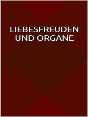 cover image of Liebesfreuden und Organe