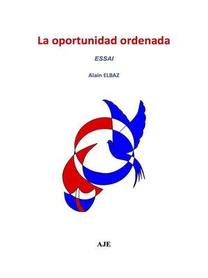 cover image of La oportunidad ordenada