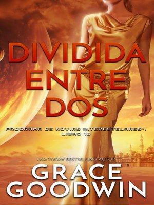 cover image of Dividida entre dos