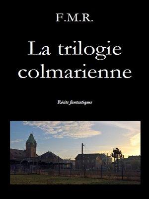 cover image of La trilogie colmarienne