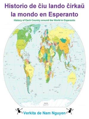 cover image of Historio de ĉiu lando ĉirkaŭ la mondo en Esperanto