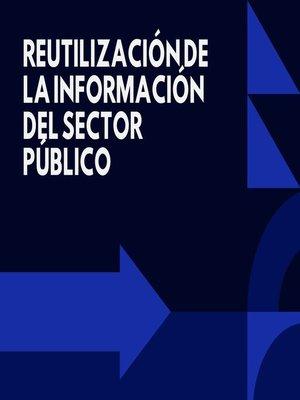 cover image of REUTILIZACIÓN DE LA INFORMACIÓN DEL SECTOR PÚBLICO