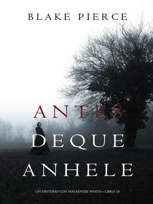 cover image of Antes De Que Anhele