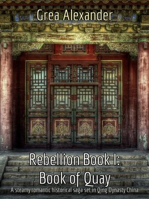 cover image of Book of Quay: A steamy romantic historical saga set in Qing Dynasty China