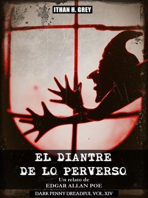 cover image of El Diantre de lo Perverso
