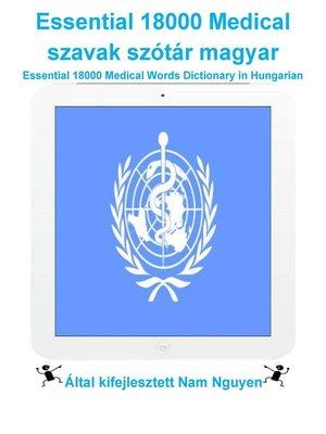cover image of Essential 18000 Medical szavak szótár magyar