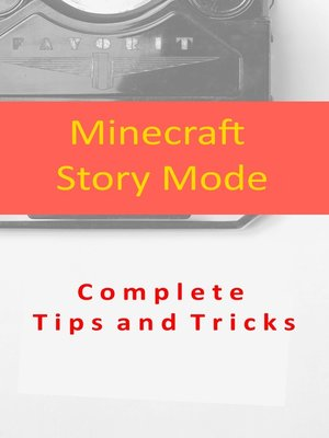 cover image of Minecraft Story Mode Complete Tips and Tricks