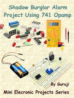 cover image of Shadow Burglar Alarm Project Using 741 Opamp