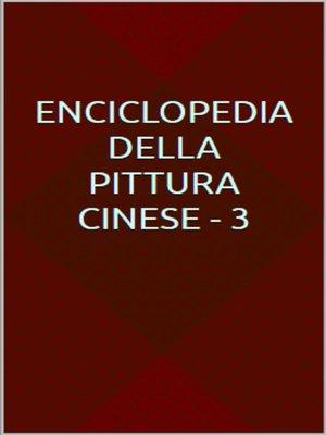 cover image of Enciclopedia della pittura cinese--3