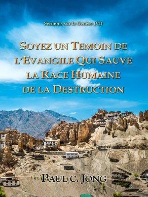 cover image of SOYEZ UN TEMOIN DE L'EVANGILE QUI SAUVE LA RACE HUMAINE DE LA DESTRUCTION
