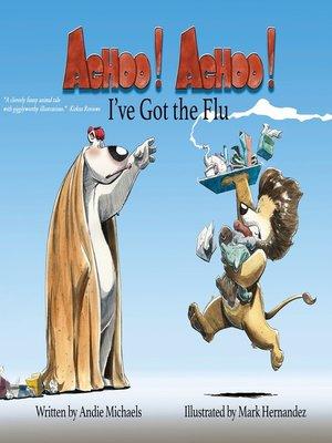 cover image of ACHOO! ACHOO! I'v Got the Flu