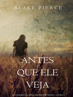 cover image of Antes Que Ele Veja