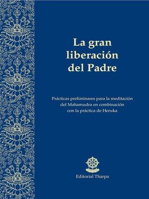 cover image of La gran liberación del Padre