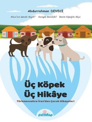 cover image of Üç Köpek Üç Hikaye