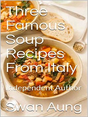 cover image of Three Famous Soup Recipes From Italy