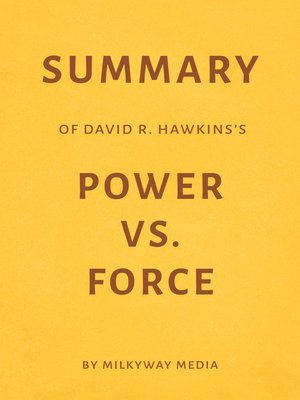 cover image of Summary of David R. Hawkins's Power Vs. Force