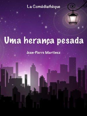cover image of Uma herança pesada