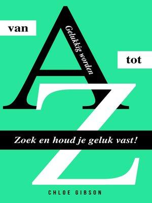 cover image of Gelukkig worden van a tot Z