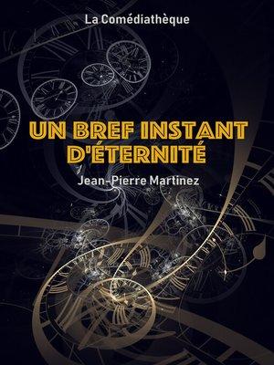 cover image of Un bref instant d'éternité