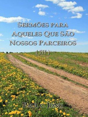 cover image of SERMÕES PARA AQUELES QUE SÃO NOSSOS PARCEIROS ( III )
