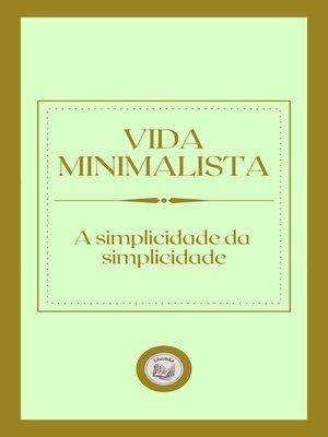 cover image of VIDA MINIMALISTA