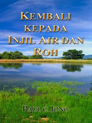 cover image of KEMBALI KEPADA INJIL AIR DAN ROH