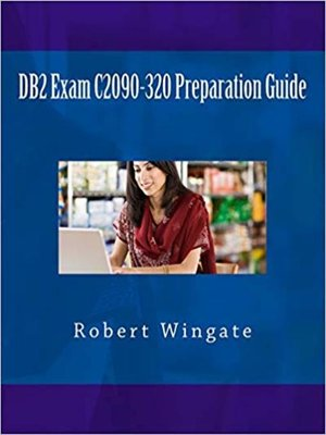 cover image of DB2 Exam C2090-320 Preparation Guide