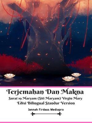 cover image of Terjemahan Dan Makna  Surat 19 Maryam (Siti Maryam) Virgin Mary  Edisi Bilingual Standar Version