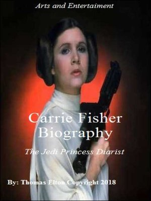 cover image of Carrie Fisher Biography the Jedi Princess Diarist