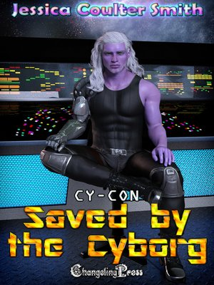 cover image of Saved by the Cyborg