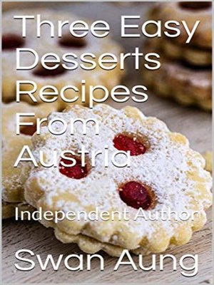 cover image of Three Easy Desserts Recipes From Austria