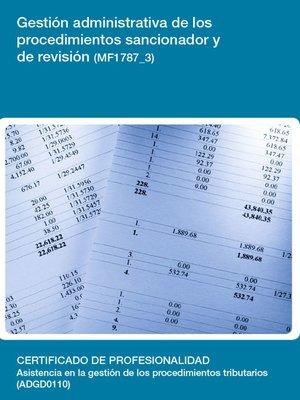 cover image of MF1787_3--Gestión administrativa de los procedimientos sancionador y de revisión