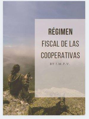 cover image of Régimen Fiscal de las Cooperativas