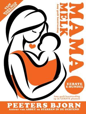 cover image of De Eerste E-Bundel: Vijf Mama Melk verhalen in één bundel