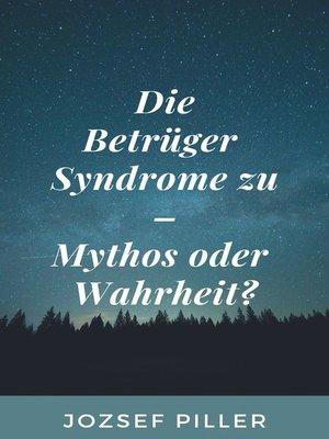 cover image of Die Betrüger Syndrome zu--Mythos oder Wahrheit?
